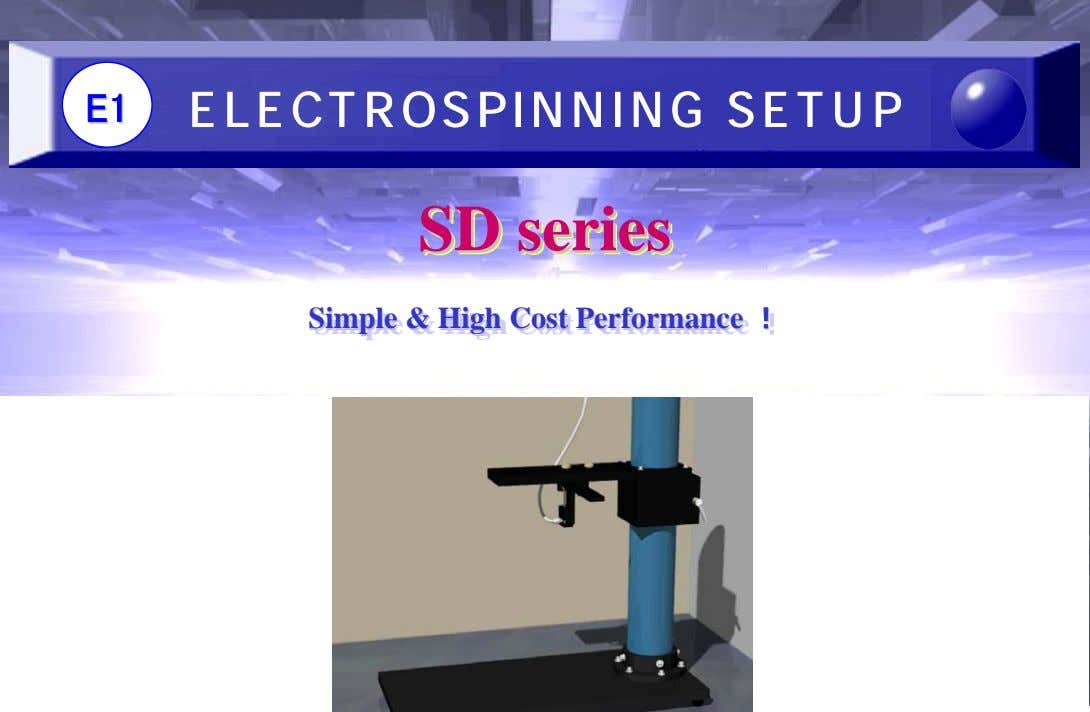 E1E1 ELECTROSPINNING SETUP SDSDSD seriesseriesseries SimpleSimple Simple && & HighHigh High CostCost Cost