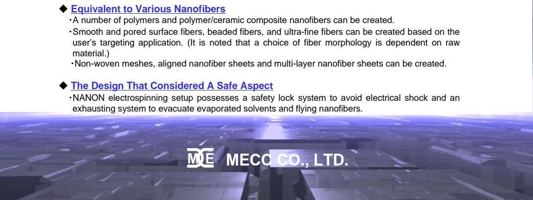 ◆ Equivalent to Various Nanofibers ・A number of polymers and polymer/ceramic composite nanofibers can be