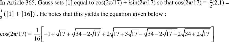 In Article 365, Gauss sets [1] equal to cos(2π/17) + isin(2π/17) so that cos(2π/17) =