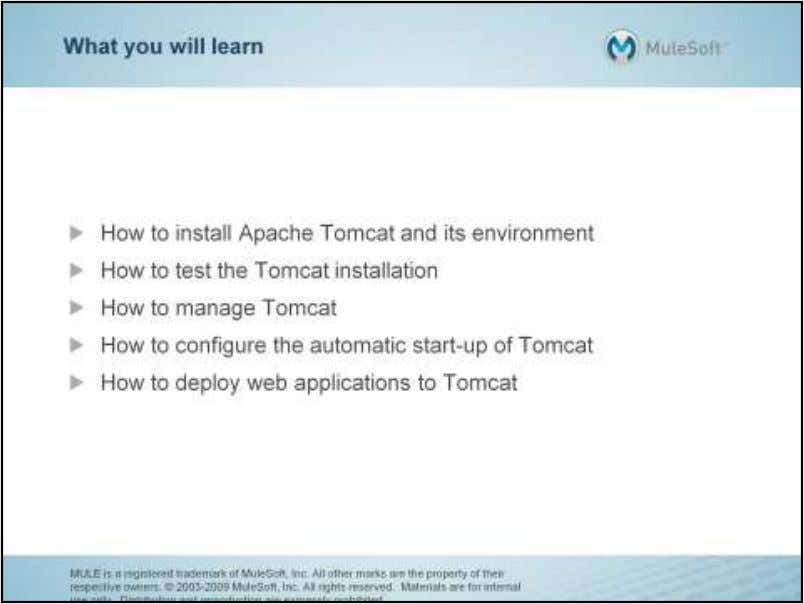In this self-paced Tomcat tutorial the student will learn how to install Apache Tomcat in