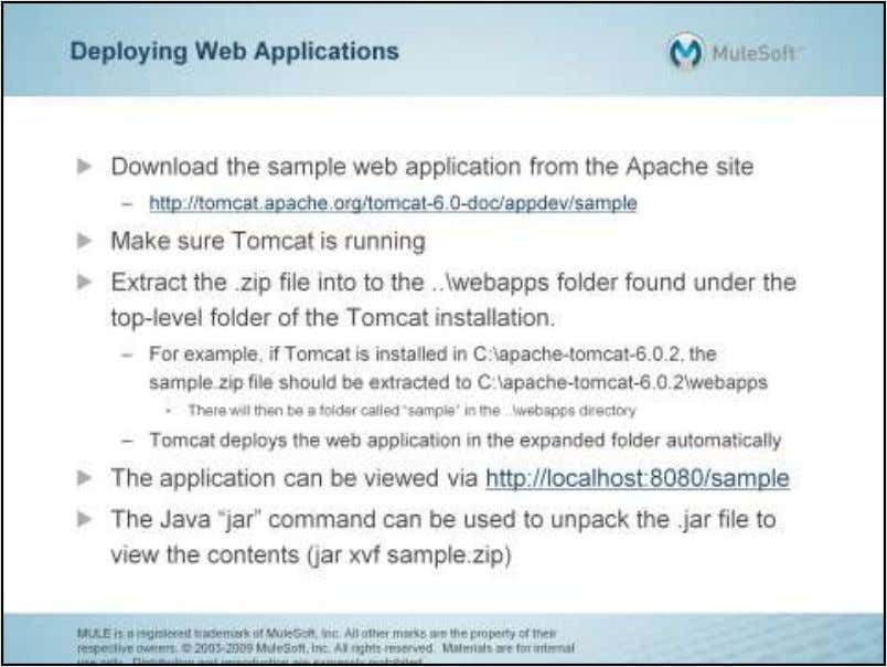 The .zip file can be extracted to the When Tomcat is started, the applications in
