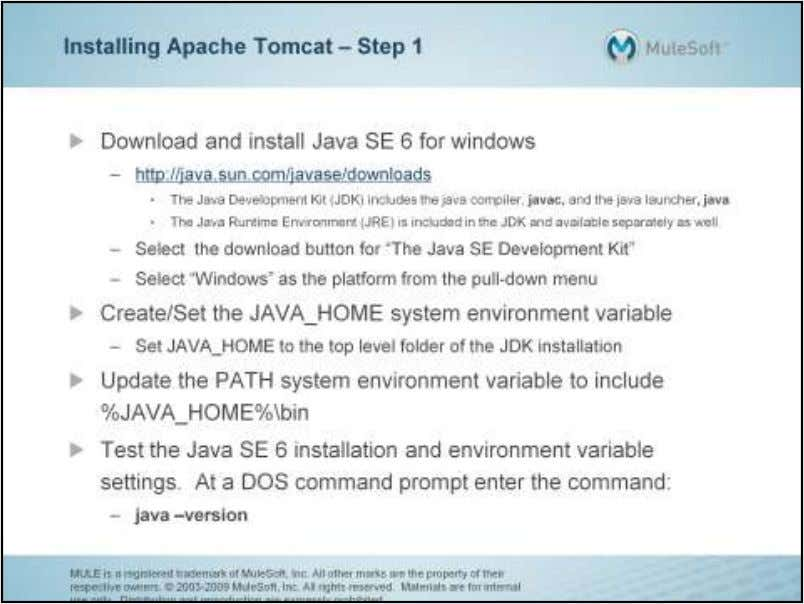 The first step to installing Apache Tomcat is to ensure the Java environment is installed