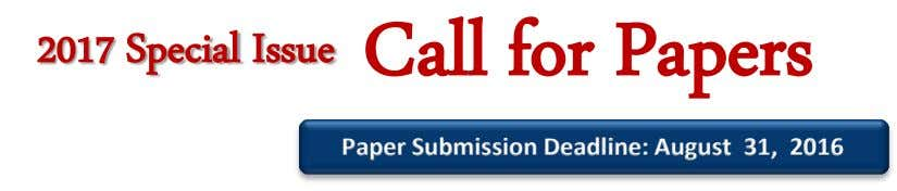 2017 Special Issue Call for Papers Paper Submission Deadline: August 31, 2016