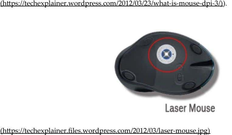 (h ps://techexplainer.wordpress.com/2012/03/23/what-is-mouse-dpi-3/)). (h