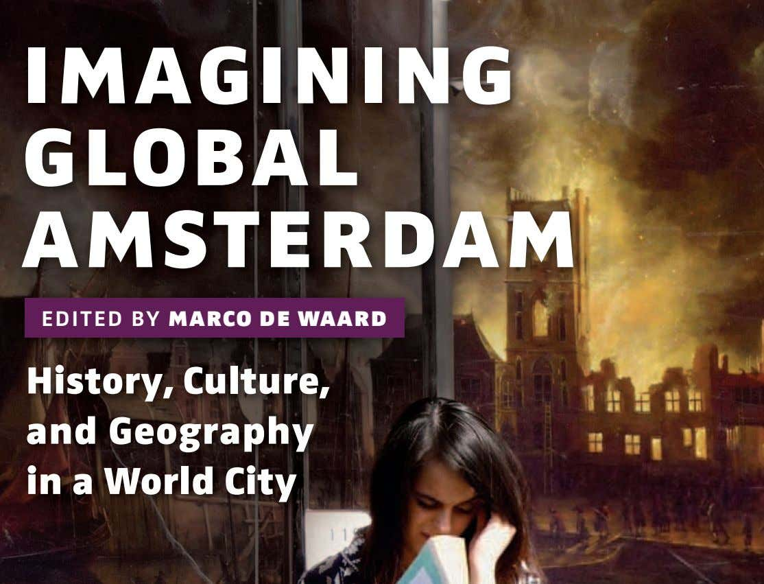 imagining global amsterdam edited by marco de waard History, Culture, and Geography in a World