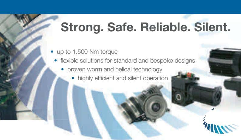 Strong. Safe. Reliable. Silent. • up to 1.500 Nm torque • flexible solutions for standard