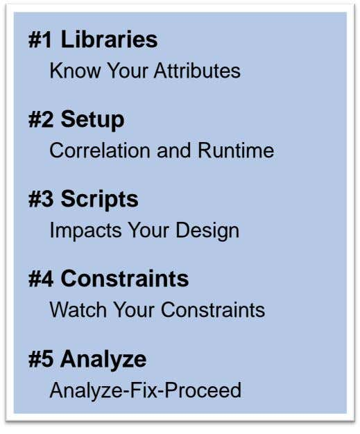 #1 Libraries Know Your Attributes #2 Setup Correlation and Runtime #3 Scripts Impacts Your Design