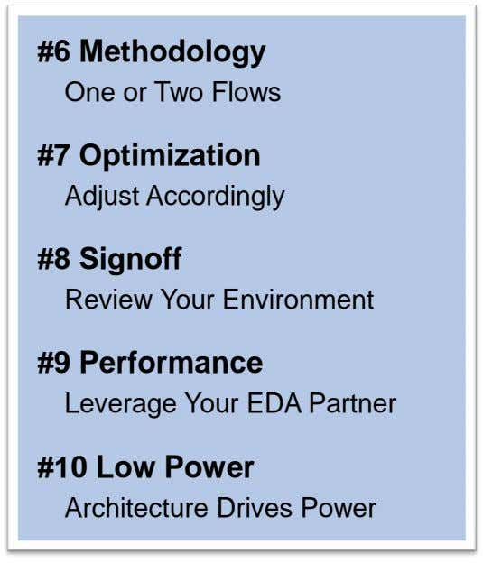 #6 Methodology One or Two Flows #7 Optimization Adjust Accordingly #8 Signoff Review Your Environment