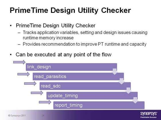 Inefficient TCL scripting and reporting © Synopsys 2012 77 PrimeTime Design Utility Checker can help with
