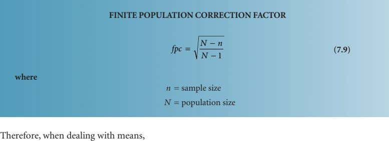FINITE POPULATION CORRECTION FACTOR N − n fpc = (7.9) N − 1 where n =