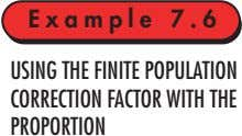 Example 7.6 USING THE FINITE POPULATION CORRECTION FACTOR WITH THE PROPORTION