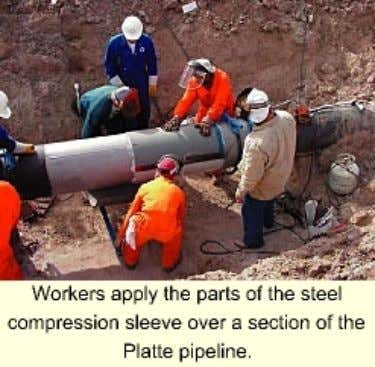 support compression sleeve for seam-weld repair 06/11/2001 Workers apply the parts of the steel compression sleeve