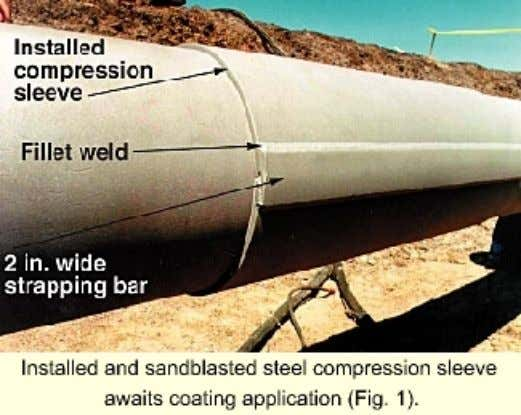 of internal corrosion between the sleeve and carrier pipe. Installed and s andblasted steel compression sleeve