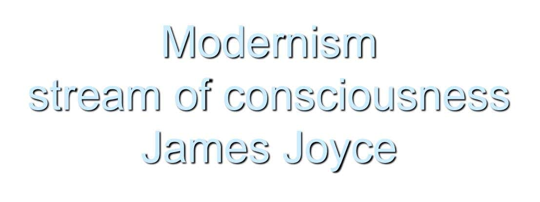Modernism stream of consciousness James Joyce