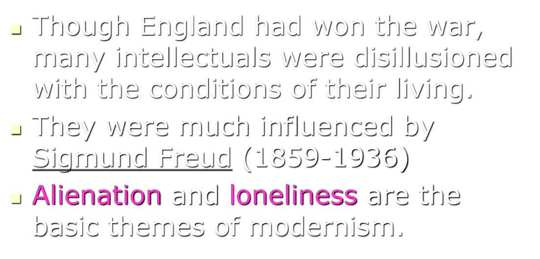 Though England had won the war,  many intellectuals were disillusioned with the conditions of their