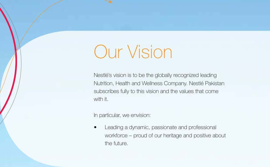 Our Vision Nestlé's vision is to be the globally recognized leading Nutrition, Health and Wellness