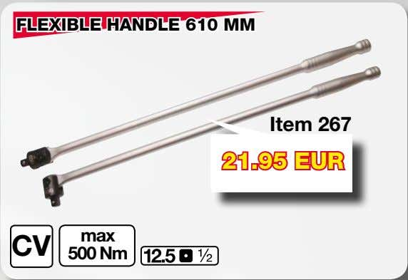 FLEXIBLE HANDLE 610 MM Item 267 21.95 EUR max CV 500 Nm