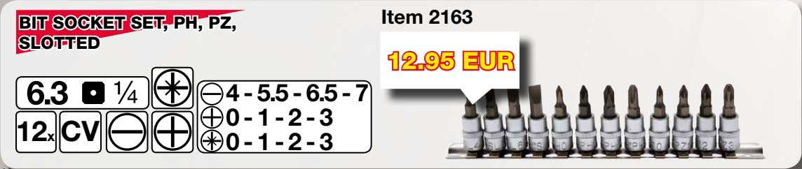 Item 2163 BIT SOCKET SET, PH, PZ, SLOTTED 12.95 EUR 4 - 5.5 - 6.5