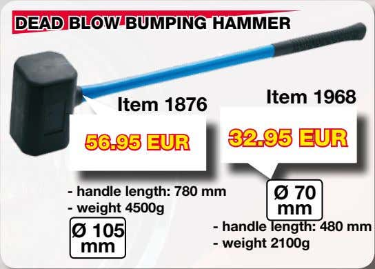 - handle length: 780 mm Ø 70 - weight 4500g mm - handle length: 480
