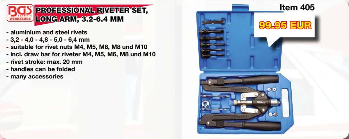 Item 405 PROFESSIONAL RIVETER SET, LONG ARM, 3.2-6.4 MM 99.95 EUR - aluminium and steel