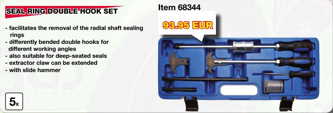 Item 68344 SEAL RING DOUBLE HOOK SET 93.95 EUR - facilitates the removal of the