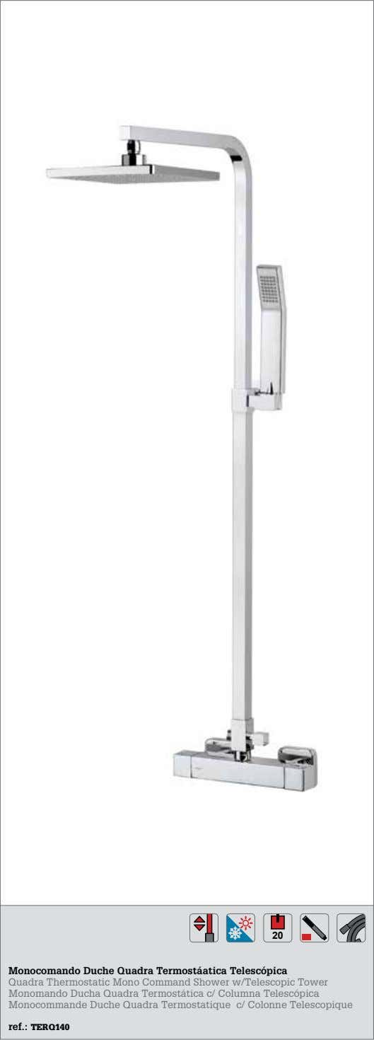 20 Monocomando Duche Quadra Termostáatica Telescópica Quadra Thermostatic Mono Command Shower w/Telescopic Tower