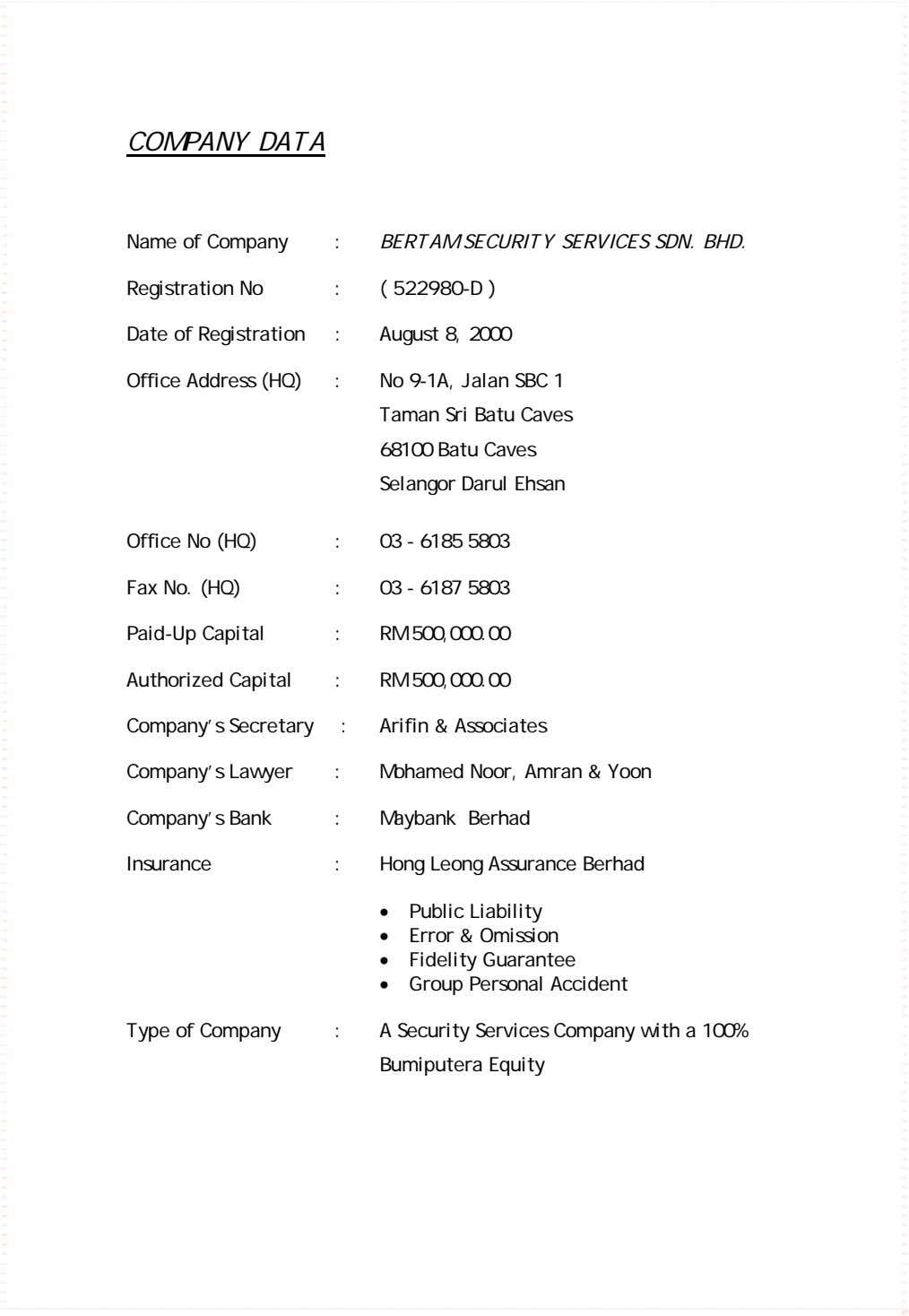 COMPANY DATA Name of Company : BERTAM SECURITY SERVICES SDN. BHD. Registration No : (