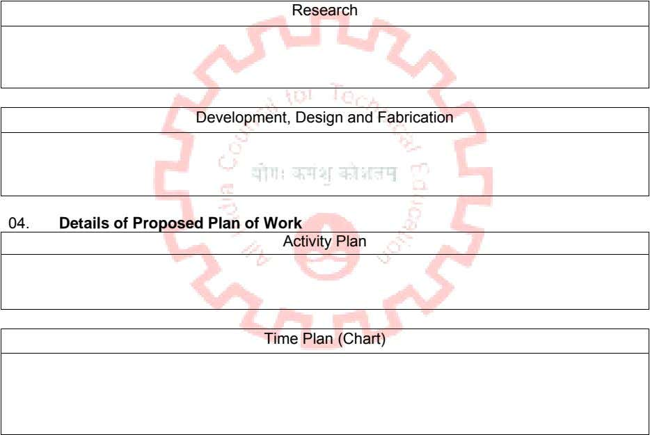 Research Development, Design and Fabrication 04. Details of Proposed Plan of Work Activity Plan Time