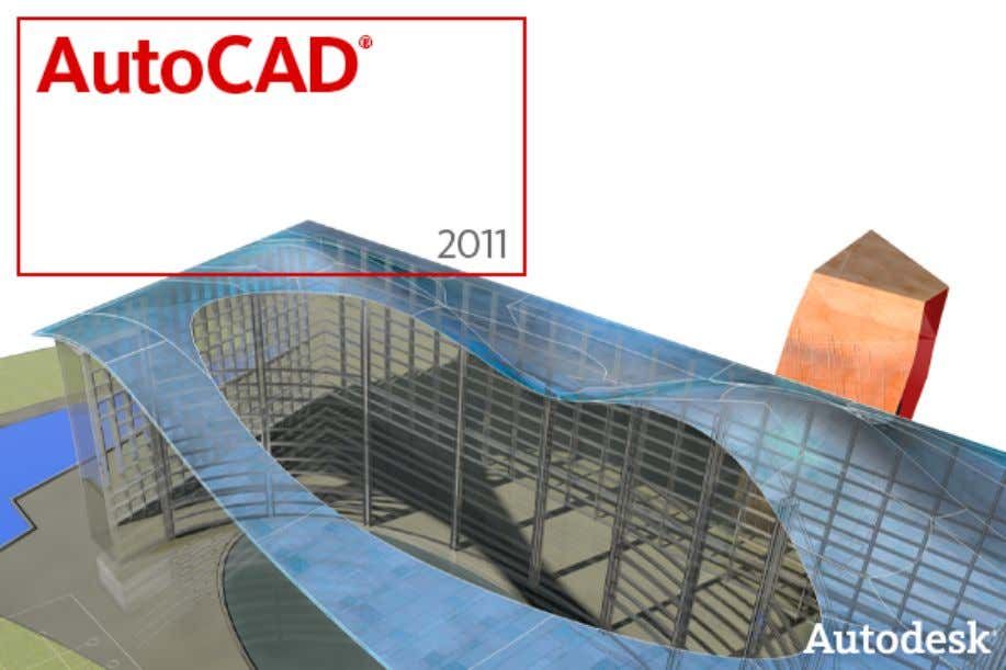 AutoCAD 2011 Preview Guide Power your design projects from concept through completion with AutoCAD ® 2011