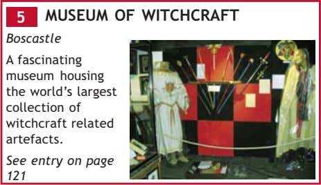 5 MUSEUM OF WITCHCRAFT Boscastle A fascinating museum housing the world's largest collection of witchcraft