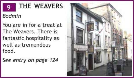 9 THE WEAVERS Bodmin You are in for a treat at The Weavers. There is