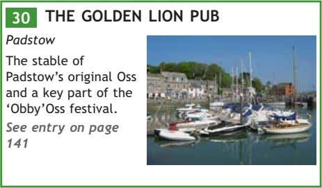 30 THE GOLDEN LION PUB Padstow The stable of Padstow's original Oss and a key