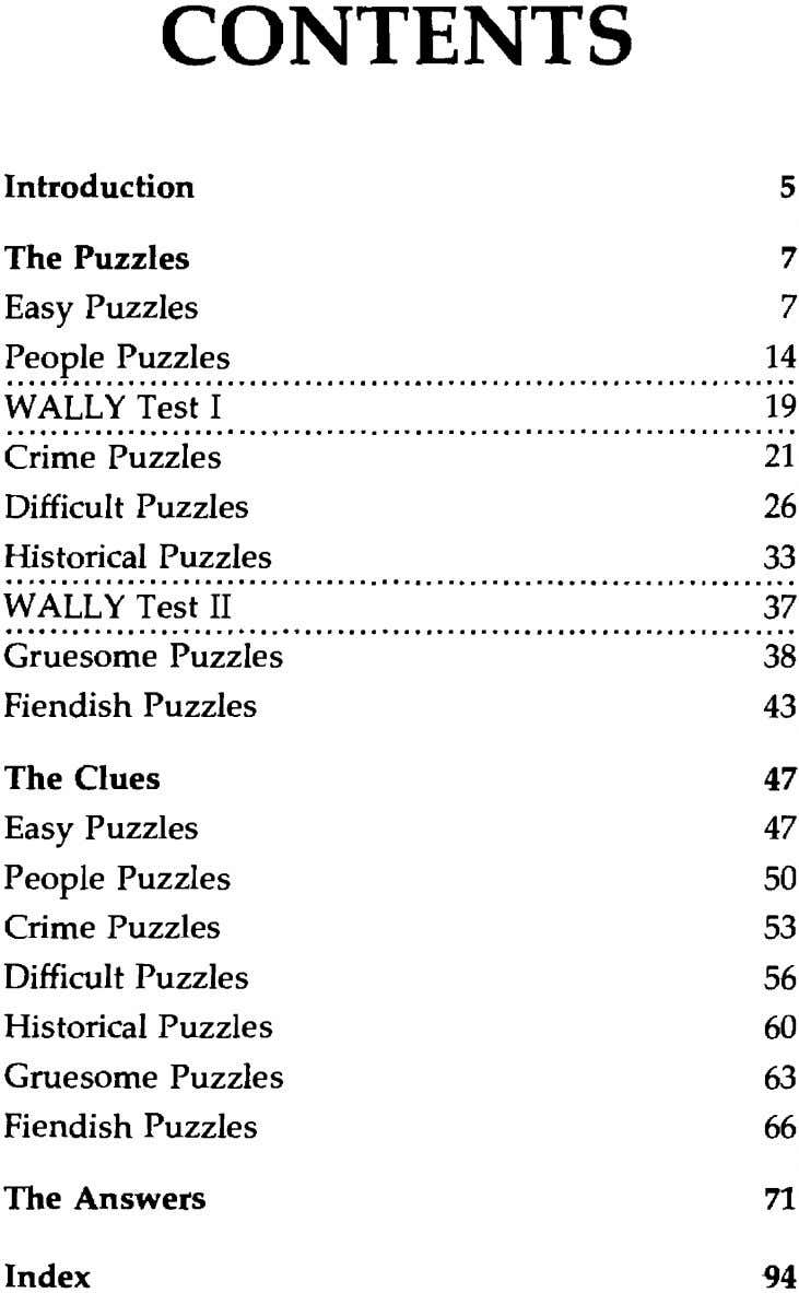 CONTENTS Introduction The Puzzles 5 7 Easy Puzzles People Puzzles WALLY Test I Crime Puzzles Difficult