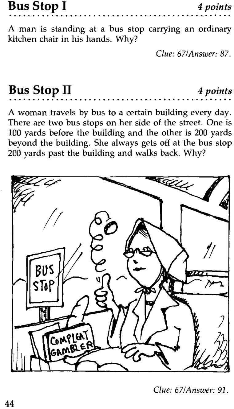 Bus Stop I 4 points ................................................... A man is standing at a bus stop carrying an
