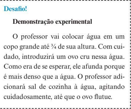 descrita a seguir, conforme previsto no Caderno do Aluno. Desafio! Demonstração experimental O professor vai