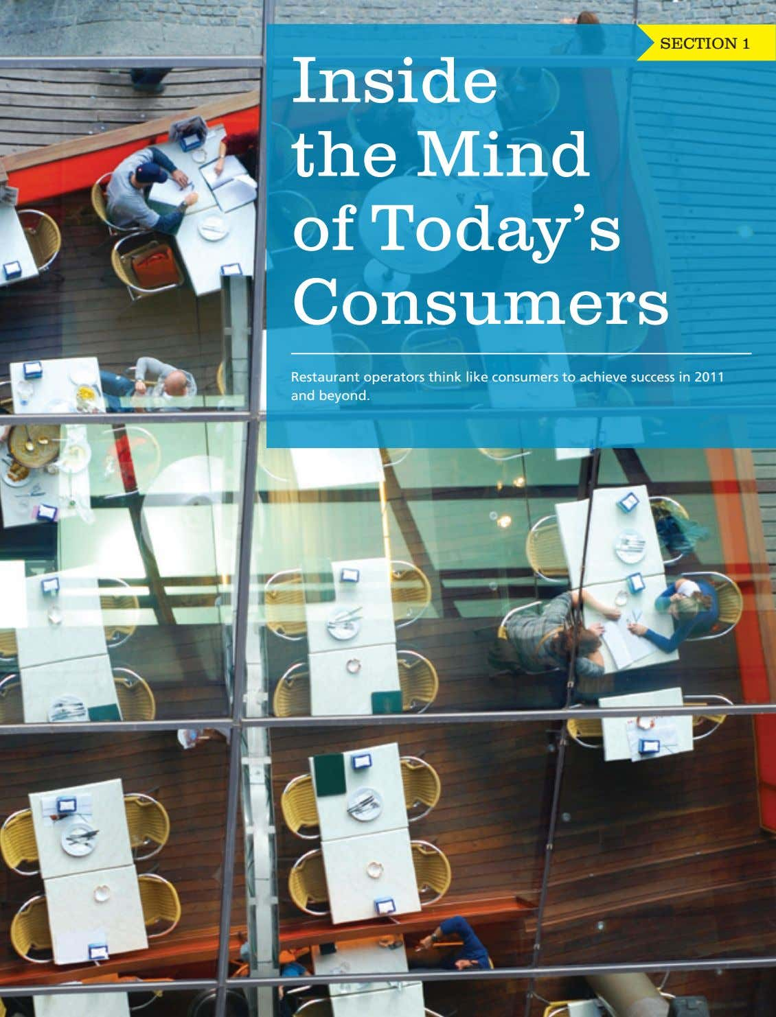SECTION 1 Inside the Mind of Today's Consumers Restaurant operators think like consumers to achieve