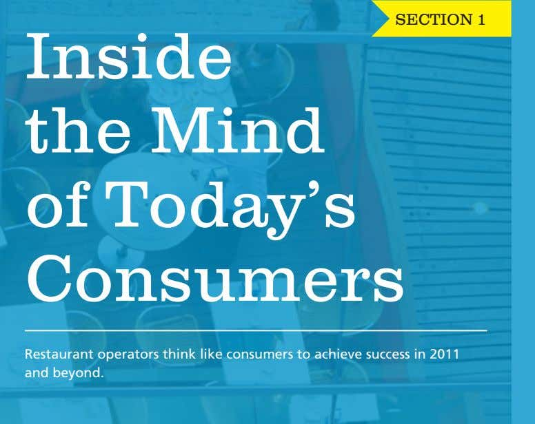 the Mind of Today's Consumers Restaurant operators think like consumers to achieve success in 2011 and