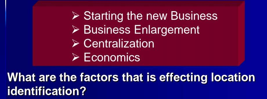  Starting the new Business  Business Enlargement  Centralization  Economics What are the