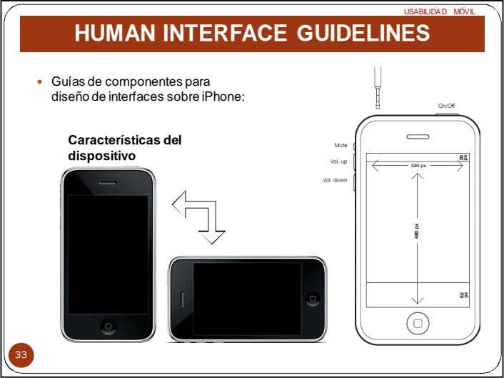 USABILIDA D MÓVIL HUMAN INTERFACE GUIDELINES Guías de componentes para diseño de interfaces sobre iPhone:
