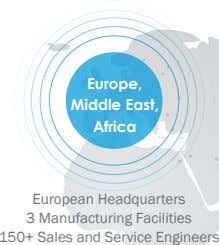 Europe, Middle East, Africa European Headquarters 3 Manufacturing Facilities 150+ Sales and Service Engineers