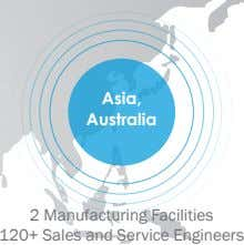 Asia, Australia 2 Manufacturing Facilities 120+ Sales and Service Engineers