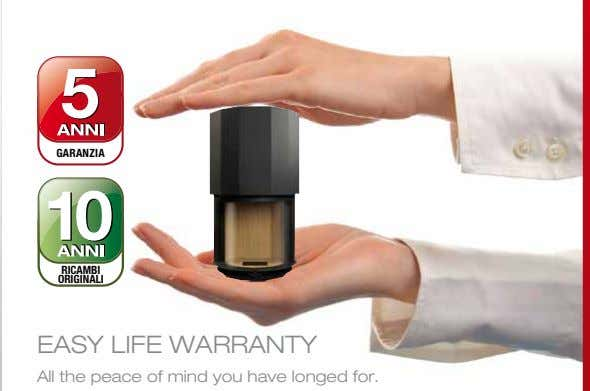 GARANZIA RICAMBI ORIGINAL I easY lIfe WarrantY all the peace of mind you have longed