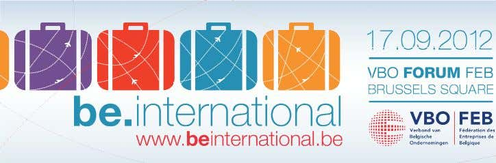 17.09.2012 VBO FORUM FEB BRUSSELS SQUARE be. international www.beinternational.be