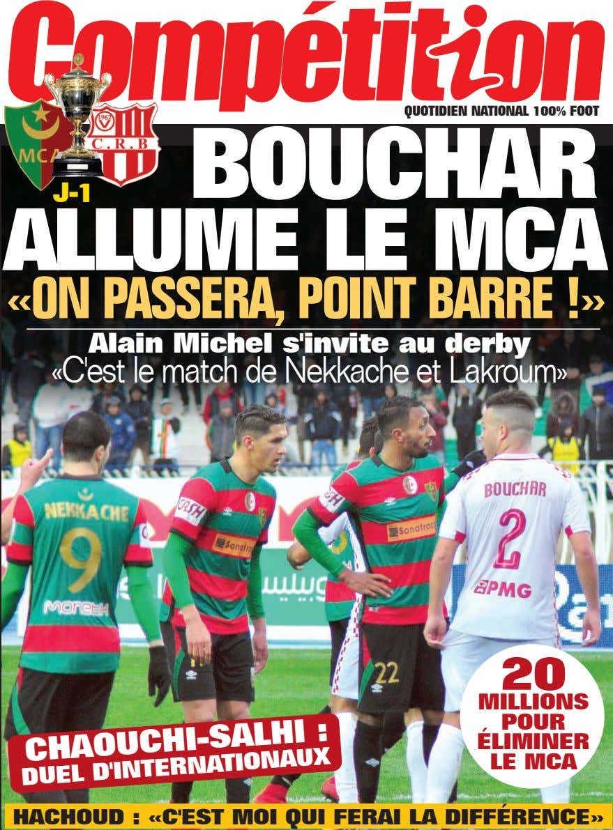 QUOTIDIEN NATIONAL 100% FOOT BOUCHAR J-1 ALLUME LE MCA «ON PASSERA, POINT BARRE !» Alain