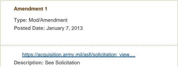 Amendment 1 Type: Mod/Amendment Posted Date: January 7, 2013 https://acquisition.army.mil/asfi/solicitation_view
