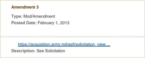 Amendment 3 Type: Mod/Amendment Posted Date: February 1, 2013 https://acquisition.army.mil/asfi/solicitation_view