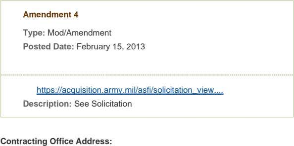 Amendment 4 Type: Mod/Amendment Posted Date: February 15, 2013 https://acquisition.army.mil/asfi/solicitation_view