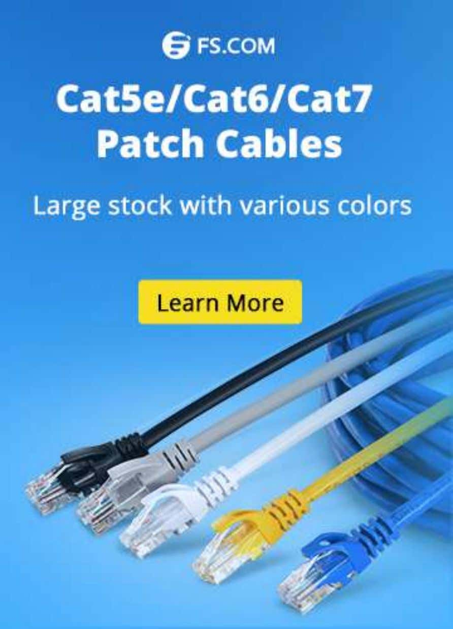 Basics - Fiber Optic Network Products | FS.COM Page 6 of 9 (https://www.fs.com/c/patch-cables-960) Recent Posts 24