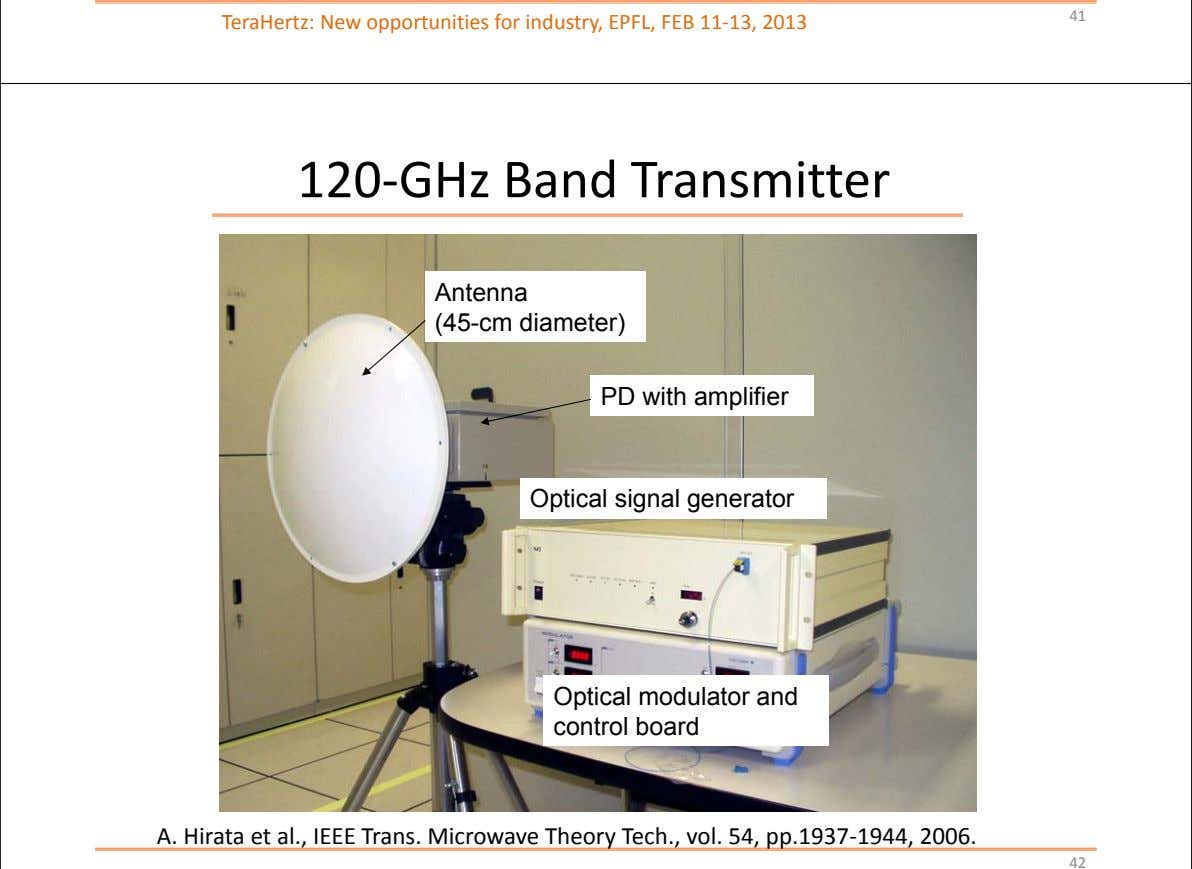 41 TeraHertz: New opportunities for industry, EPFL, FEB 11‐ 13, 2013 120‐GHz Band Transmitter Antenna