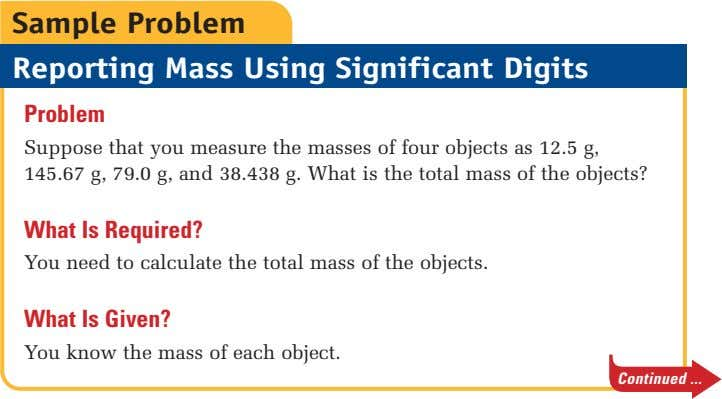 Sample Problem Reporting Mass Using Significant Digits Problem Suppose that you measure the masses of